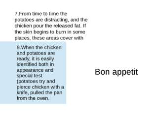 7.From time to time the potatoes are distracting, and the chicken pour the re