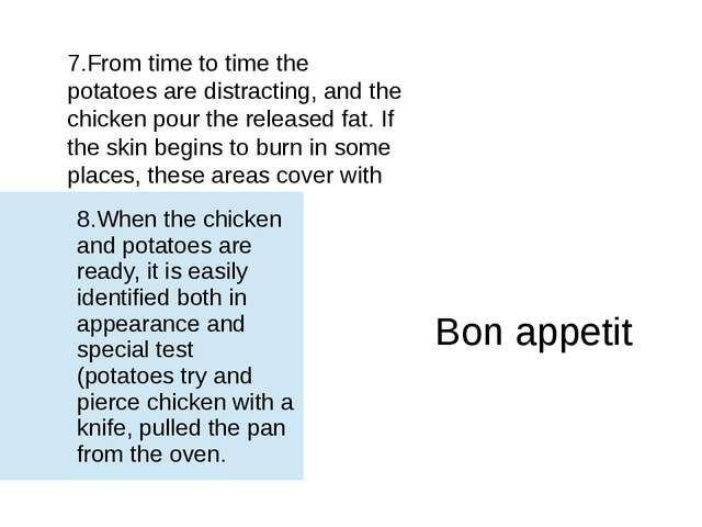 7.From time to time the potatoes are distracting, and the chicken pour the re...