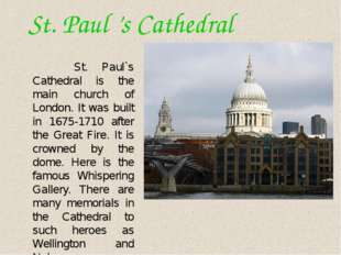 St. Paul 's Cathedral St. Paul`s Cathedral is the main church of London. It