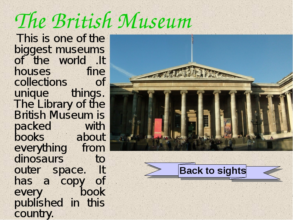 The British Museum This is one of the biggest museums of the world .It house...