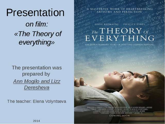 Presentation on film: «The Theory of everything» The presentation was prepar...