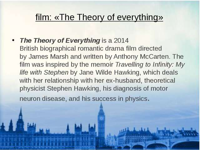 film: «The Theory of everything» The Theory of Everything is a 2014 British b...
