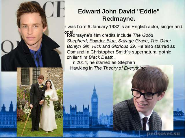 "Edward John David ""Eddie"" Redmayne. He was born 6 January 1982 is an English..."