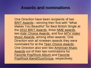 Awards and nominations One Direction have been recipients of two BRIT Awards—