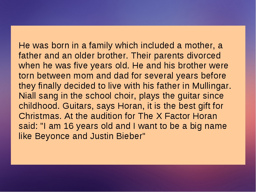 He was born in a family which included a mother, a father and an older brothe...