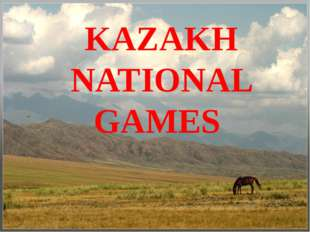 KAZAKH NATIONAL GAMES