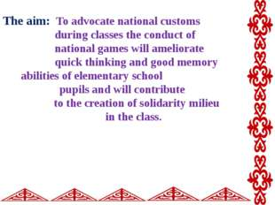 The aim: To advocate national customs during classes the conduct of national