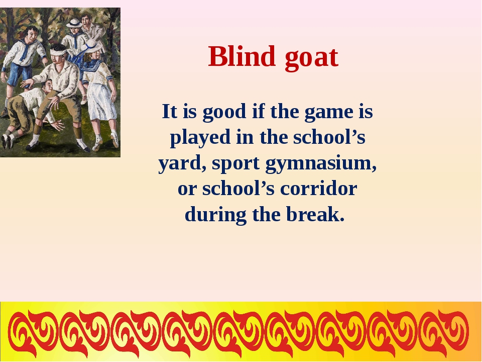 Blind goat It is good if the game is played in the school's yard, sport gymna...