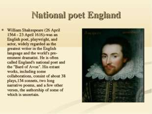 National poet England William Shakespeare (26 April 1564 - 23 April 1616)-was