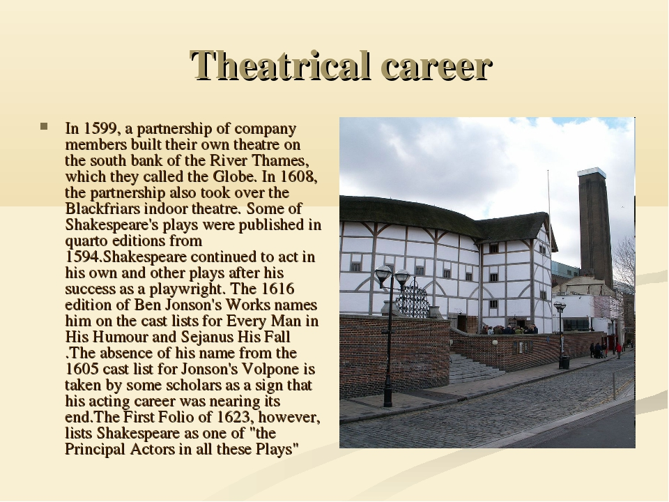 Theatrical career In 1599, a partnership of company members built their own...
