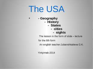 The USA - Geography - History - States - cities - sights The lesson in the fo
