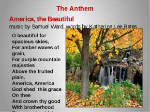 The Anthem America, the Beautiful music by Samuel Ward, words by Katherine Le