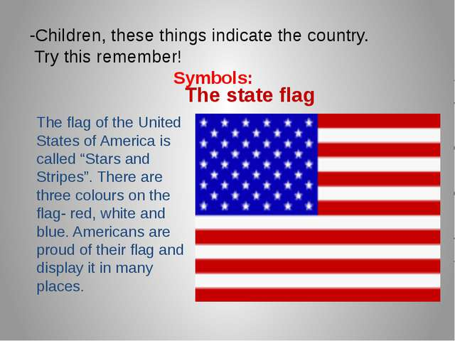 "The state flag The flag of the United States of America is called ""Stars and..."