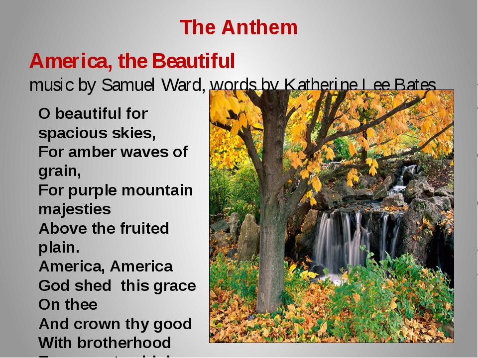 The Anthem America, the Beautiful music by Samuel Ward, words by Katherine Le...