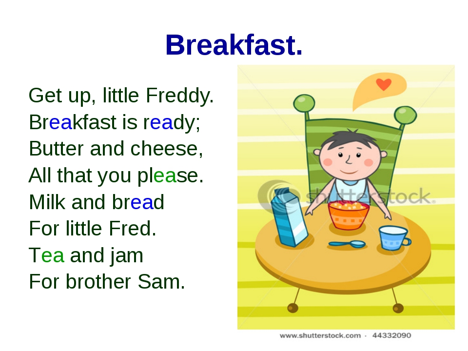Breakfast. Get up, little Freddy. Breakfast is ready; Butter and cheese, All...