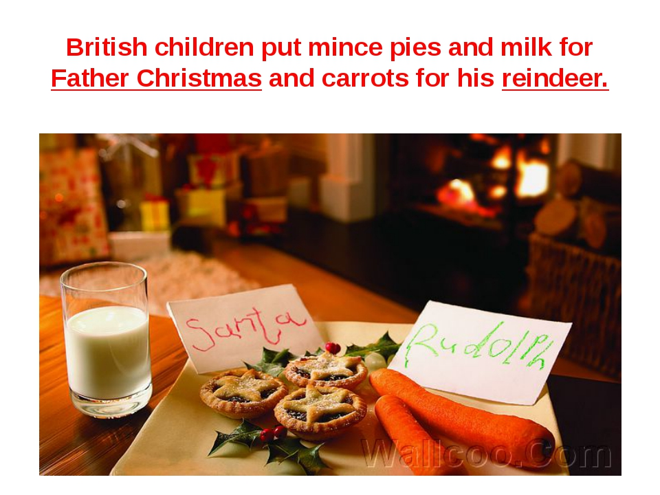 British children put mince pies and milk for Father Christmas and carrots for...