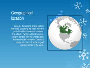 Geographical location Canada - the second largest state in the world, occupyi