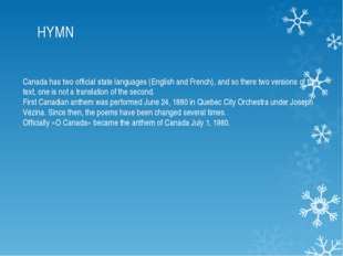HYMN Canada has two official state languages ​​(English and French), and so t