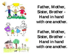 Father, Mother, Sister, Brother -  Hand in hand with one another. Father, Mot