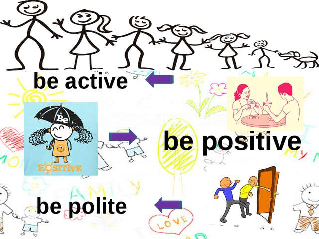 be active be positive be polite