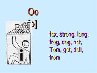 Oo [o] fox, strong, long, frog, dog, not, Tom, got, doll, from