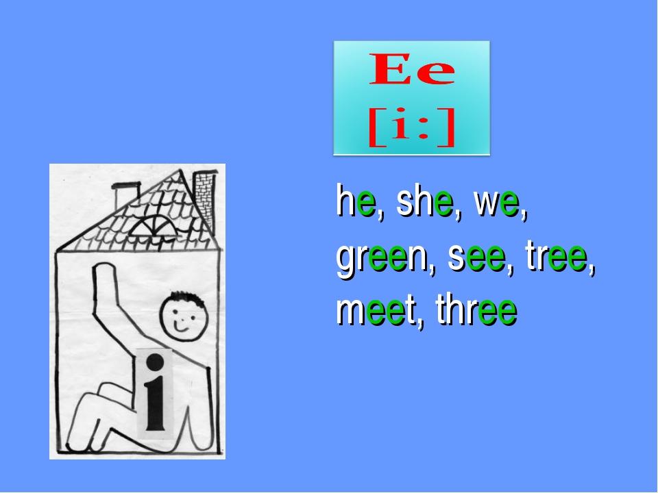 he, she, we, green, see, tree, meet, three
