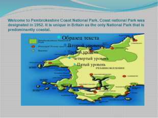 Welcome to Pembrokeshire Coast National Park. Coast national Park was designa