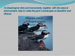 Archaeological sites and monuments, together with the natural environment, he