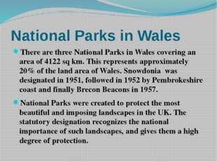 National Parks in Wales There are three National Parks in Wales covering an a