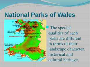 National Parks of Wales The special qualities of each parks are different in