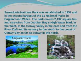 Snowdonia National Park was established in 1951 and is the second largest of