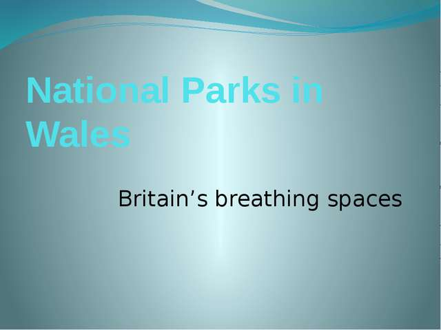 National Parks in Wales Britain's breathing spaces
