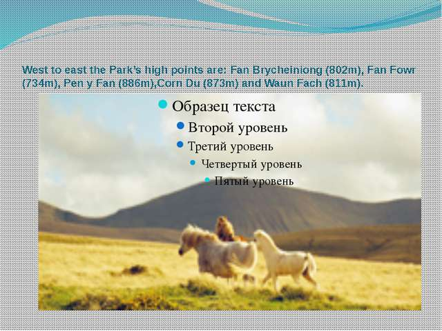 West to east the Park's high points are: Fan Brycheiniong (802m), Fan Fowr (7...