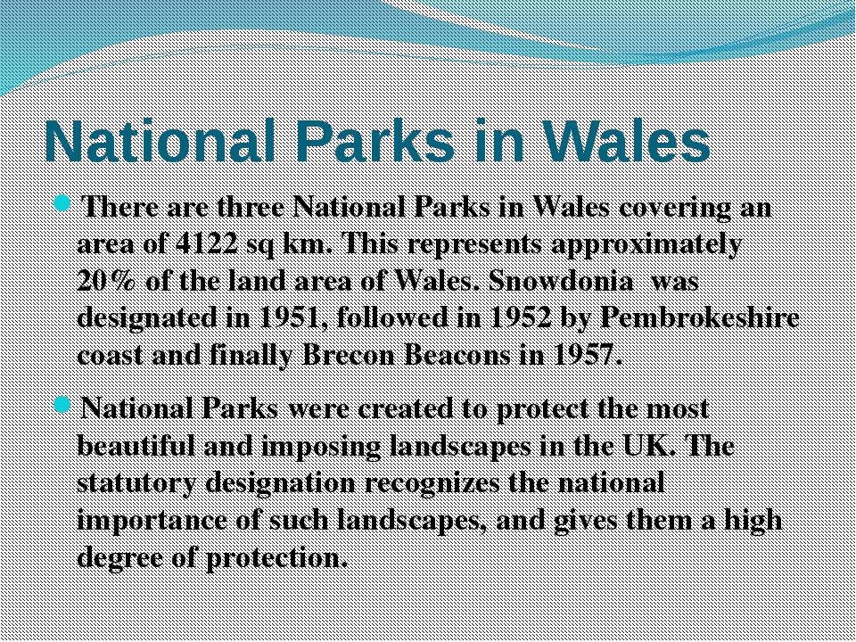 National Parks in Wales There are three National Parks in Wales covering an a...