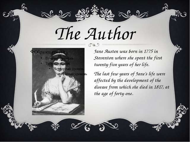 Jane Austen was born in 1775 in Steventon where she spent the first twenty-fi...