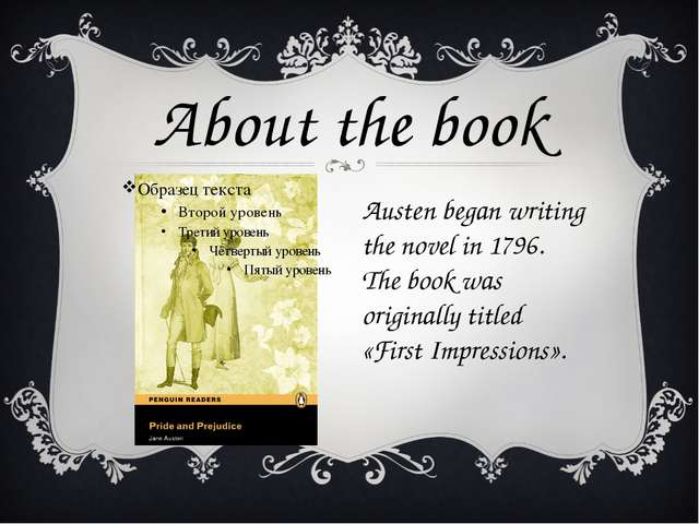 Austen began writing the novel in 1796. The book was originally titled  «Firs...