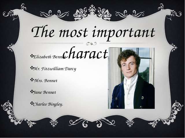 Elizabeth Bennet Mr. Fitzwilliam Darcy Mrs. Bennet Jane Bennet Charles Bingle...