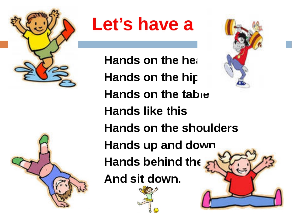 Let's have a rest! Hands on the head Hands on the hips Hands on the table Ha...