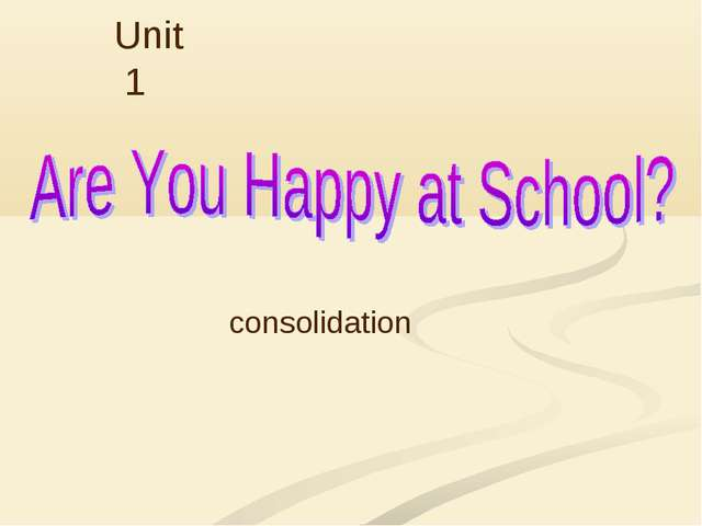 Unit 1 consolidation