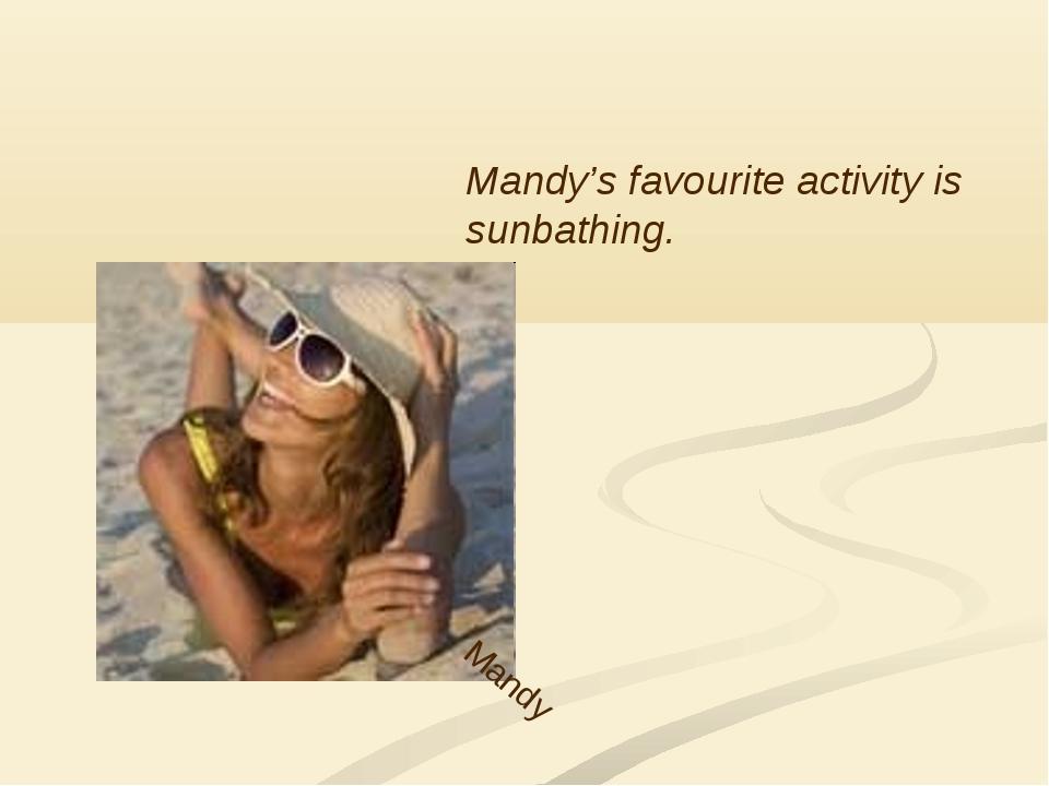 Brisbane Mandy Mandy's favourite activity is sunbathing.