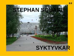 SYKTYVKAR STEPHAN SQUARE 8.8