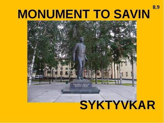 SYKTYVKAR MONUMENT TO SAVIN 8.9