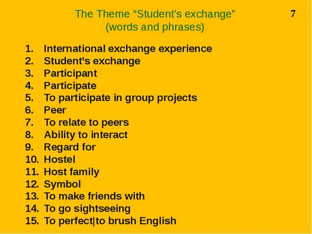 "The Theme ""Student's exchange"" (words and phrases) 7 International exchange e..."