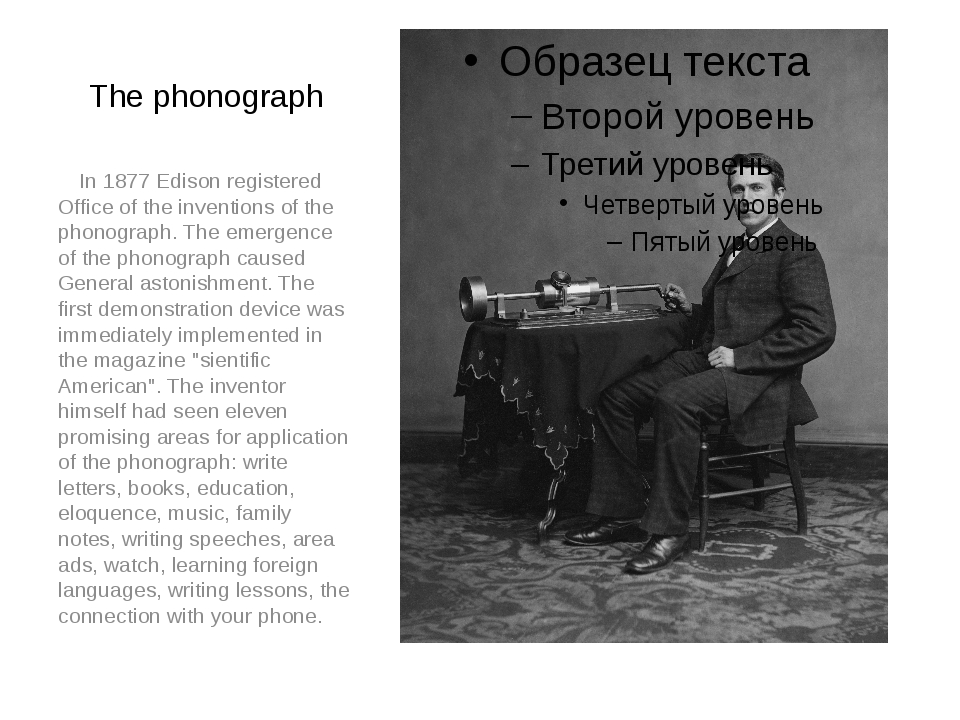 The phonograph In 1877 Edison registered Office of the inventions of the phon...