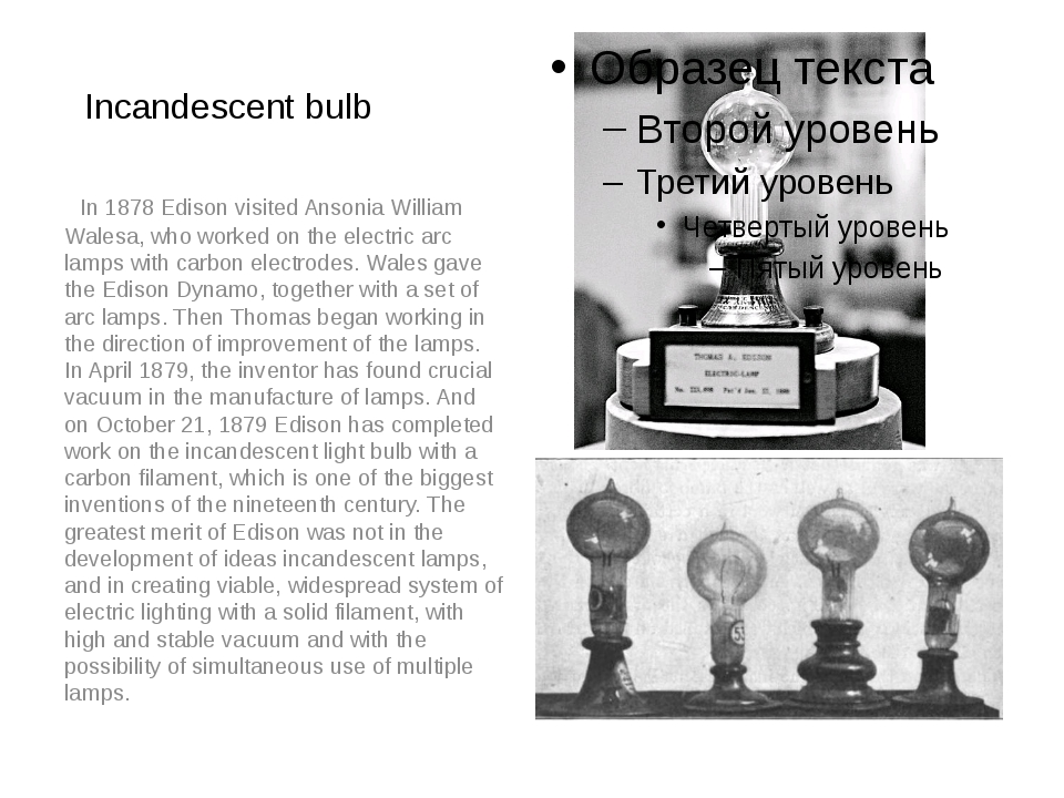 Incandescent bulb In 1878 Edison visited Ansonia William Walesa, who worked o...