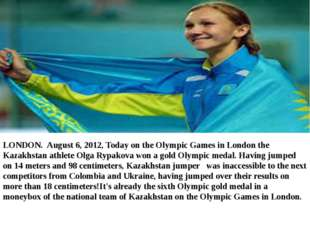 . LONDON. August 6, 2012, Today on the Olympic Games in London the Kazakhstan