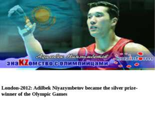 London-2012: Adilbek Niyazymbetov became the silver prize-winner of the Olymp