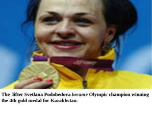 The lifter Svetlana Podobedova became Olympic champion winning the 4th gold m