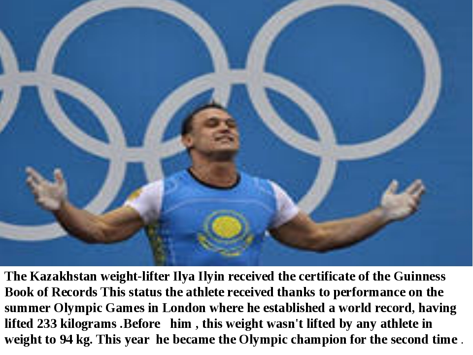 The Kazakhstan weight-lifter Ilya Ilyin received the certificate of the Guinn...