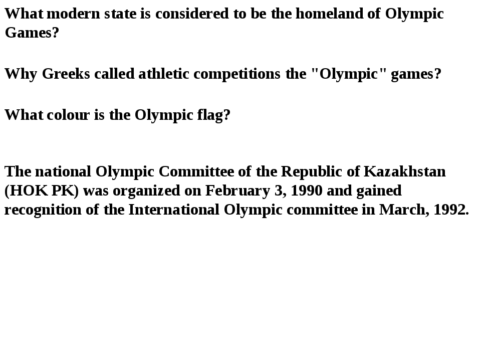 What modern state is considered to be the homeland of Olympic Games? Why Gree...